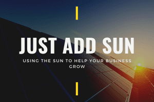 Commercial Solar 101 - Just Add Sun